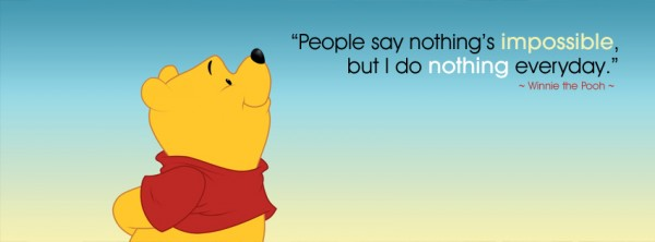 people-say-nothings-impossible-but-i-do-nothing-everyday-winnie-the-pooh1-600x222